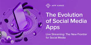 The Evolution of Social Media Apps: Live Streaming: The New Frontier for  Social Media